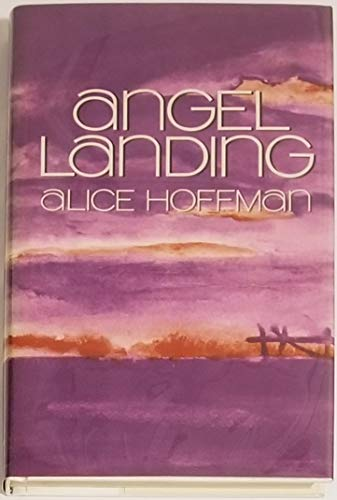 ANGEL LANDING.: Hoffman, Alice.