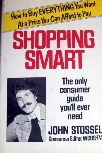 Shopping Smart: The Only Consumer Guide You'll Ever Need (0399125116) by John Stossel