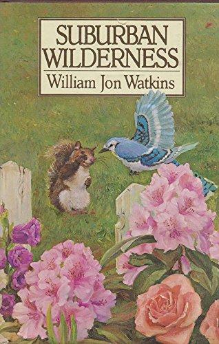Suburban Wilderness: Watkins, William Jon