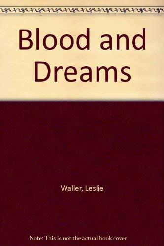 Blood and Dreams: Leslie Waller