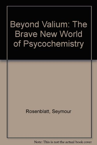 9780399125775: Beyond Valium: The Brave New World of Psycochemistry