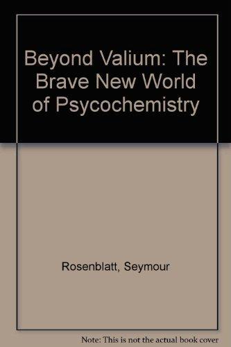 9780399125775: Beyond Valium: The Brave New World of Psycochemistry