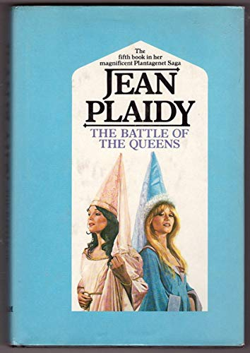 9780399126048: The Battle of the Queens (The Plantagenet Saga, Book 5)
