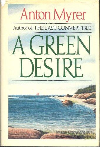A Green Desire: Myrer, Anton