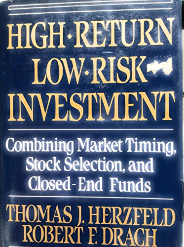 9780399126420: High Return Low Risk Investment: Combining Market Timing, Stock Selection, and Closed-End Funds
