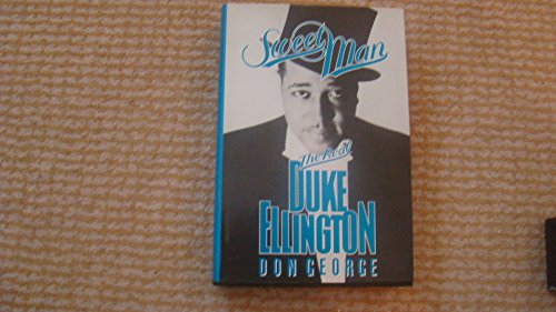 Sweet Man The Real Duke Ellington: George, Don *Author SIGNED!*