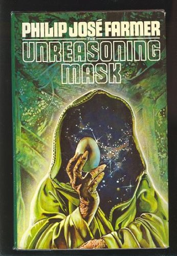 The Unreasoning Mask: Farmer, Philip Jose