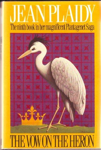 9780399127083: The Vow on the Heron (Plantagenet Saga)