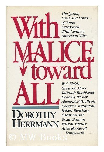 9780399127106: With Malice Toward All: The Quips, Lives and Loves of Some Celebrated 20th-Century American Wits