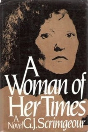 A Woman of Her Times: Scrimgeour, Gary J.;Scrimgeour, G. J.