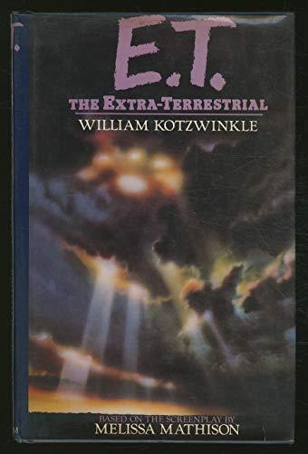E.T. THE EXTRA-TERRESTRIAL.: Kotzwinkle, William