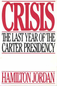CRISIS The Last Year of the Carter Presidency