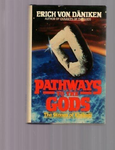 PATHWAYS TO THE GODS/ The Stones of Kiribati: Von Daniken, Erich