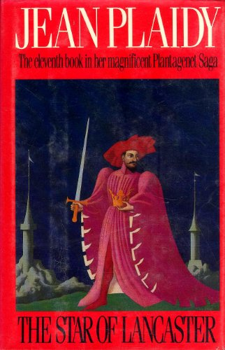 9780399127588: The Star of Lancaster (Plantagenet Saga, Book 11)