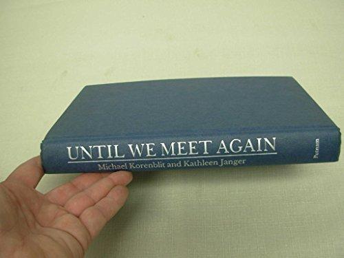 Until We Meet Again: A True Story: Korenblit, Michael, Janger,