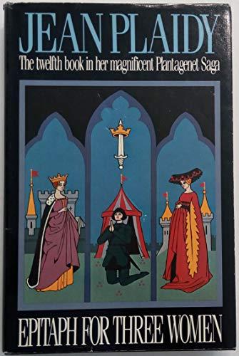 Epitaph for Three Women (Plantagenet Saga, Book 12): Plaidy, Jean; Holt, Victoria