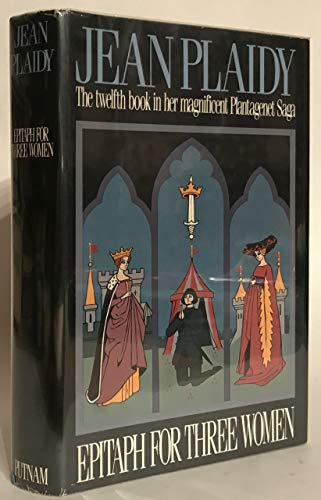9780399127823: Epitaph for Three Women (Plantagenet Saga, Book 12)