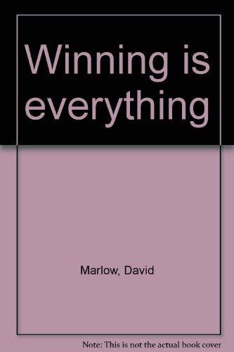 Winning is everything: Marlow, David