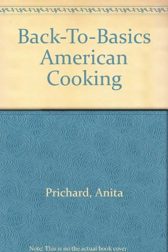 9780399128066: Back-To-Basics American Cooking