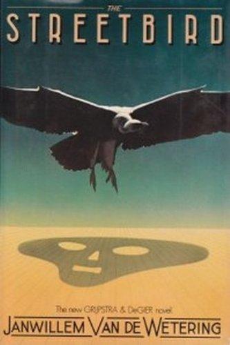 Streetbird, The: Wetering, Janwillem van de