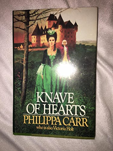 Knave of Hearts: Carr, Philippa; Holt, Victoria