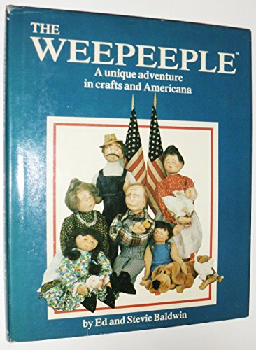 9780399128134: The Weepeeple: A Unique Adventure in Crafts and Americana