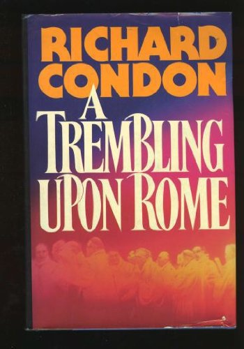 9780399128349: A Trembling upon Rome: A Work of Fiction