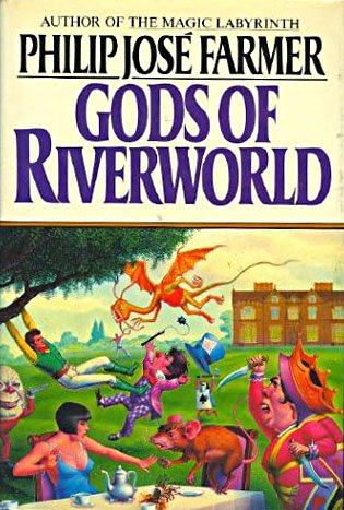 Gods of Riverworld (Riverworld Series / Philip: Farmer, Philip Jose