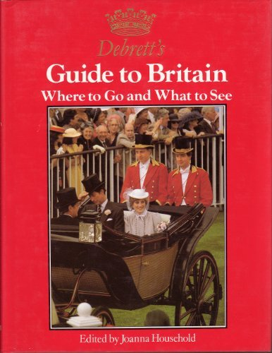 9780399128554: Debrett's guide to Britain: Where to go and what to see