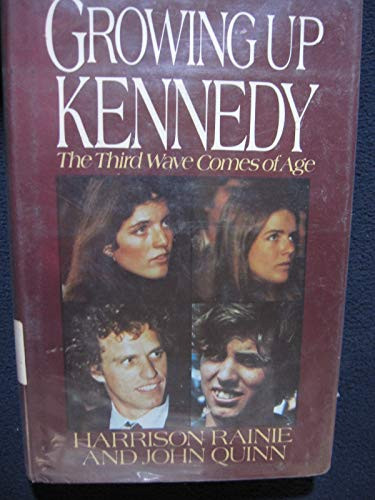 Growing Up Kennedy: The Third Wave Comes of Age (0399128646) by Harrison Rainie; John Quinn
