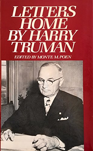 Letters Home By Harry Truman: Monte M. Poen (editor)