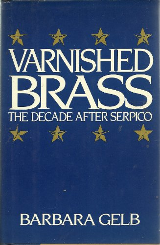 Varnished Brass: The Decade After Serpico (0399128719) by Barbara Gelb
