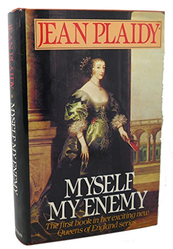 9780399128776: Myself My Enemy (The Queens of England Series: Volume 1)