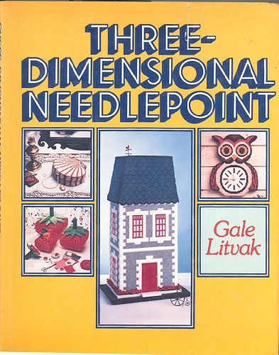 Three Dimensional Needlepoint: Litvak, Gale