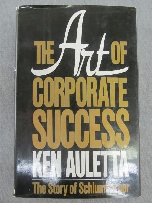 9780399129308: The Art of Corporate Success: The Story of Schlumberger