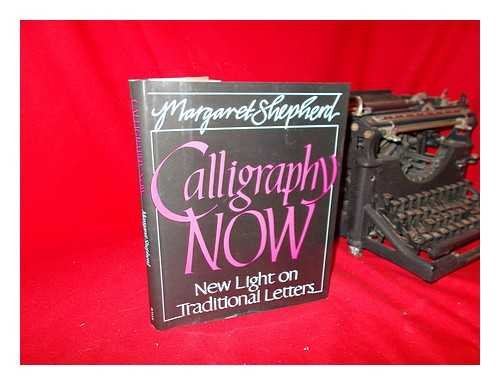 Calligraphy Now: New Light on Traditional Letters (0399129758) by Margaret Shepherd