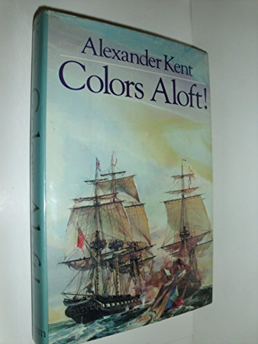 Colors Aloft!: KENT, Alexander.