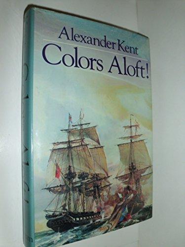 COLORS ALOFT!: Kent, Alexander.