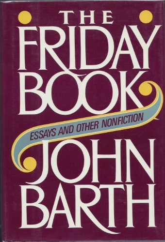 The Friday Book: Essays and Other Nonfiction: Barth, John