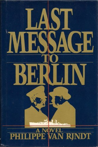 9780399130007: Last Message to Berlin: A Novel