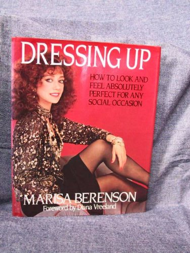 9780399130038: Dressing Up: How to Look and Feel Absolutely Perfect for Any Social Occasion
