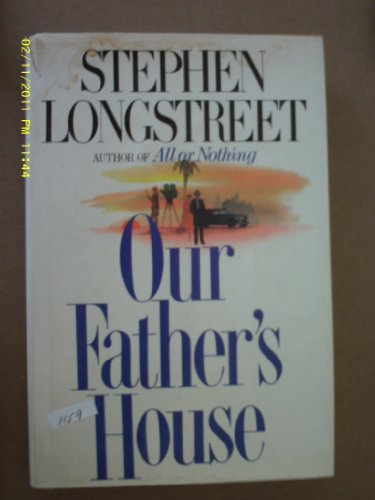 Our Fathers House (SIGNED): Longstreet, Stephen