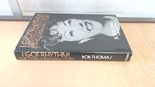 I GOT RHYTHM! The Ethel Merman Story