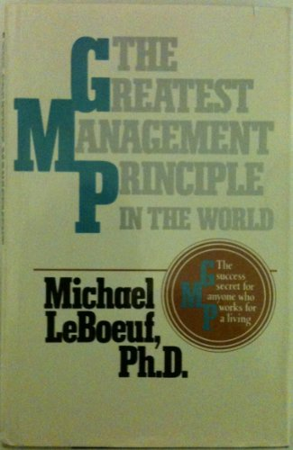 9780399130526: The Greatest Management Principle in the World