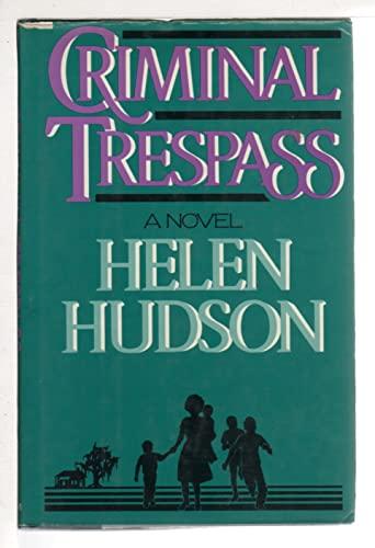 Criminal Trespass (Plus SIGNED LETTER): Hudson, Helen