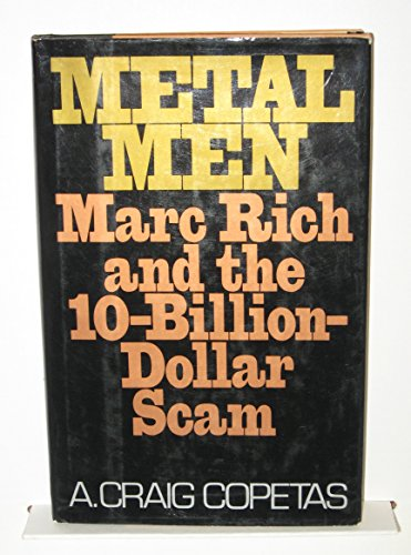 9780399130786: Metal Men: Marc Rich and the 10-Billion-Dollar Scam