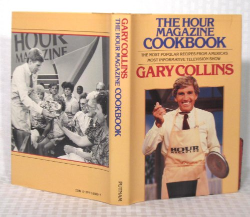 The Hour Magazine Cookbook: Collins, Gary