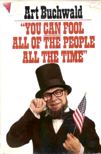 You Can Fool All the People All: Buchwald, Art