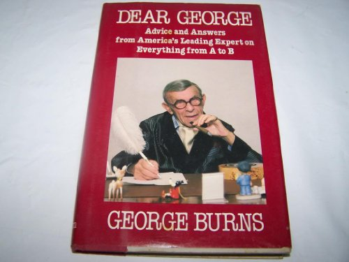 9780399131059: Dear George: Advice and Answers From America's Leading Expert On Everything From A to B