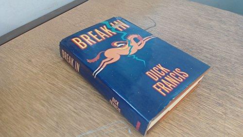 Break In ***SIGNED***: Dick Francis